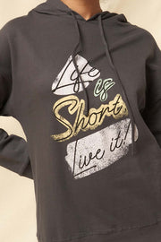 Life Is Short Garment-Dyed Graphic Hoodie