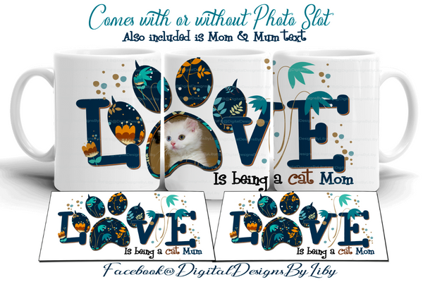 LOVE IS BEING A CAT MOM/MUM! (2 Designs for Mugs, T-Shirt & More + MOCKUPS)