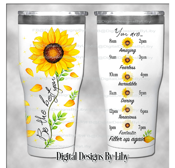 BE THE BEST YOU (Flexible Design for a variety of Tumblers)