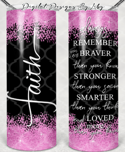 BRAVER THAN YOU KNOW 20oz SKINNY TUMBLER (WordArt Separate)