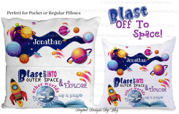 BLAST OFF TO SPACE (Pocket & Regular Pillow)