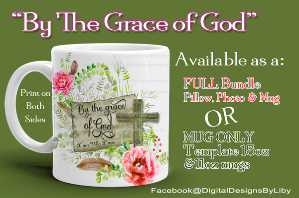 By Grace I Am Mug Template (ONLY)