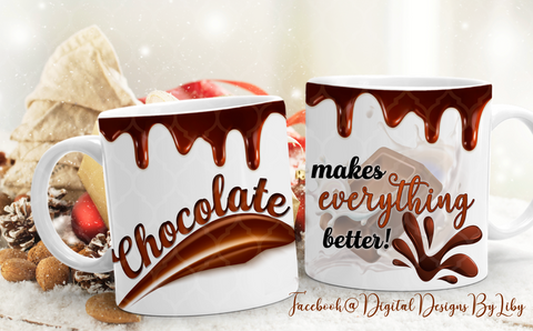 CHOCOLATE MAKES EVERYTHING BETTER! Mug Template
