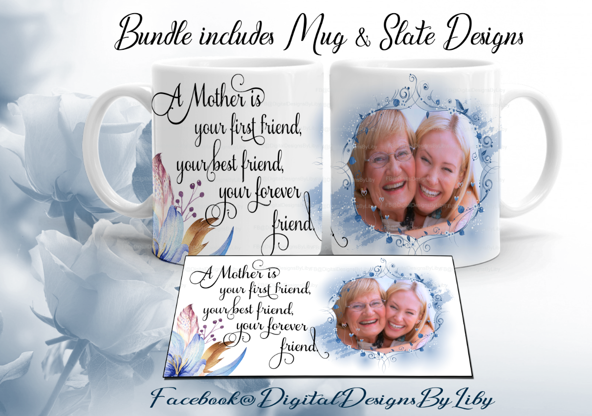 MY MOTHER MY FRIEND Mug & Slate Design