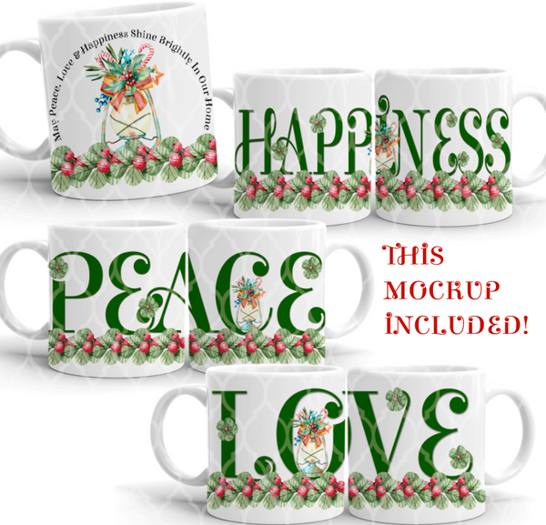 PEACE LOVE & HAPPINESS SHINE MUG ONLY (4 Designs+Bonus Mockup)