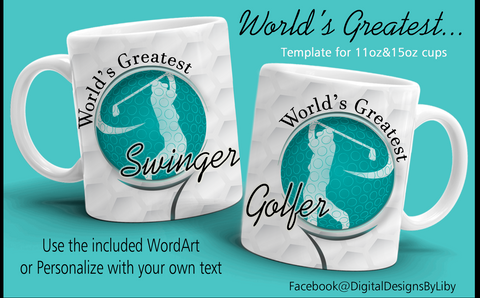 World's Greatest Golfer/Swinger Mug Template + Optional WordArt!