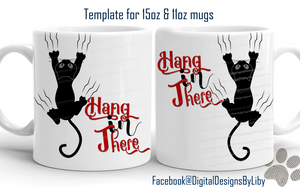 Hang In There! Mug Template