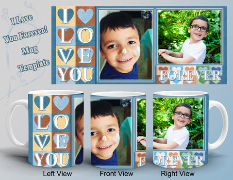 I Love Your Forever Mug Template (Choose from 9 different Colors)