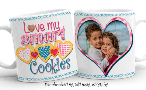LOVE MY SMART COOKIES Mug Template