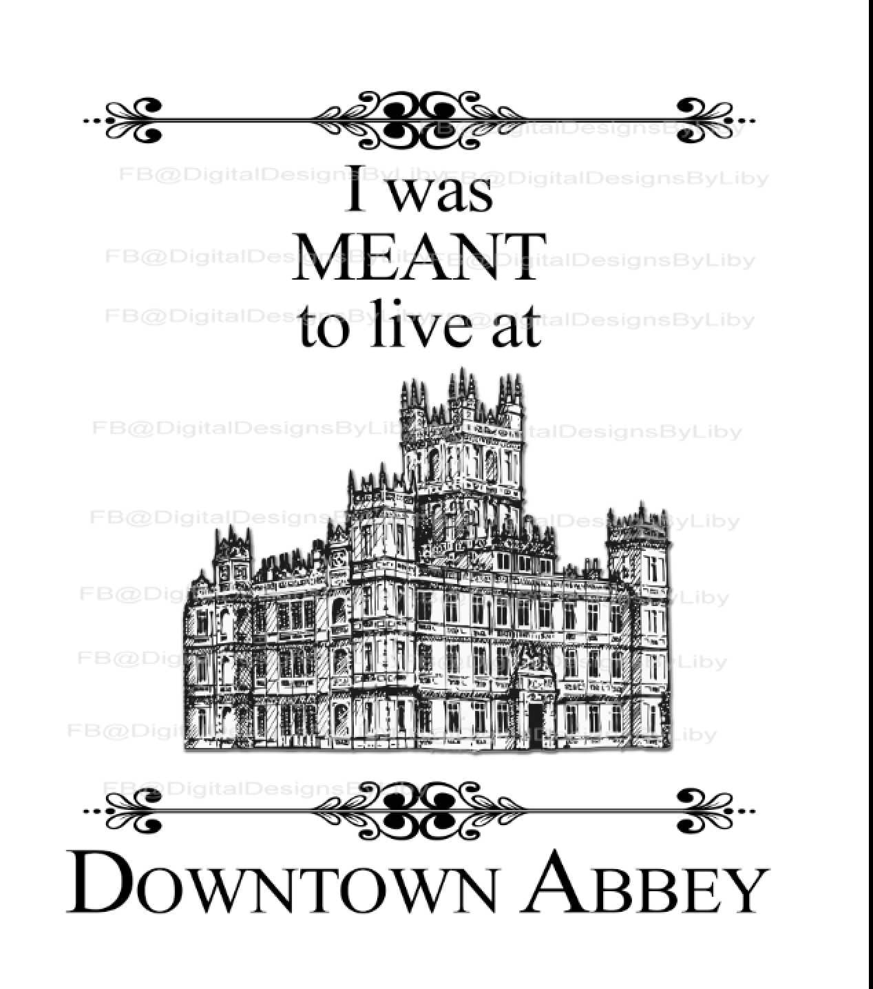 LIVE IN DOWNTON ABBEY (T-Shirt Design & More)