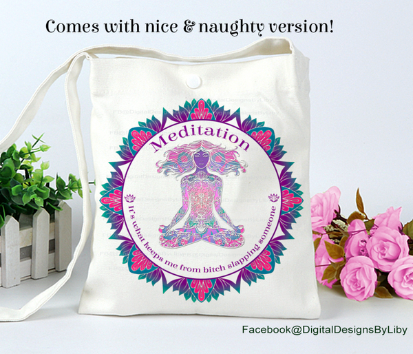 MEDITATION (Naughty & Nicer Designs for T-shirt, Pillows & more)