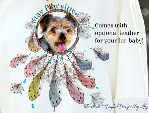 STAY PAWSITIVE DREAMCATCHER (Dog/Cat Designs for T-Shirt, Mugs & More)