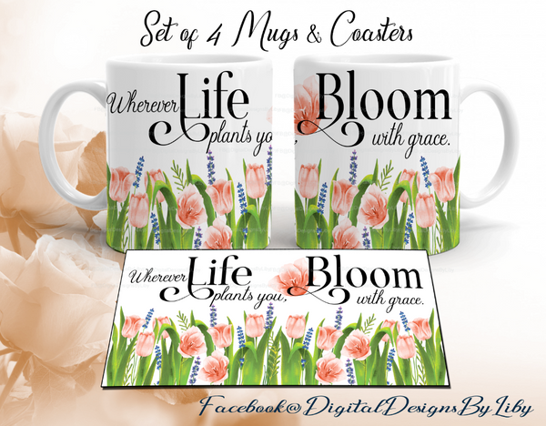 BLOOM WITH GRACE (Designs for 4 Mugs & 4 Coasters Sets)