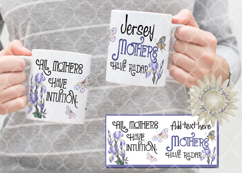MOTHERS HAVE RADAR! Mug Template