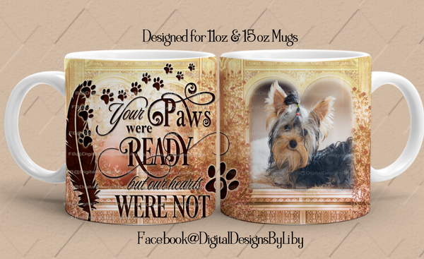 YOUR PAWS WERE READY Memorial Mug & Slate Templates