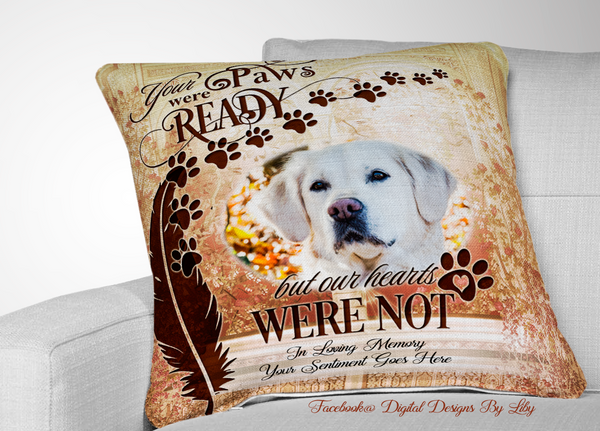 YOUR PAWS WERE READY Large PILLOW & more