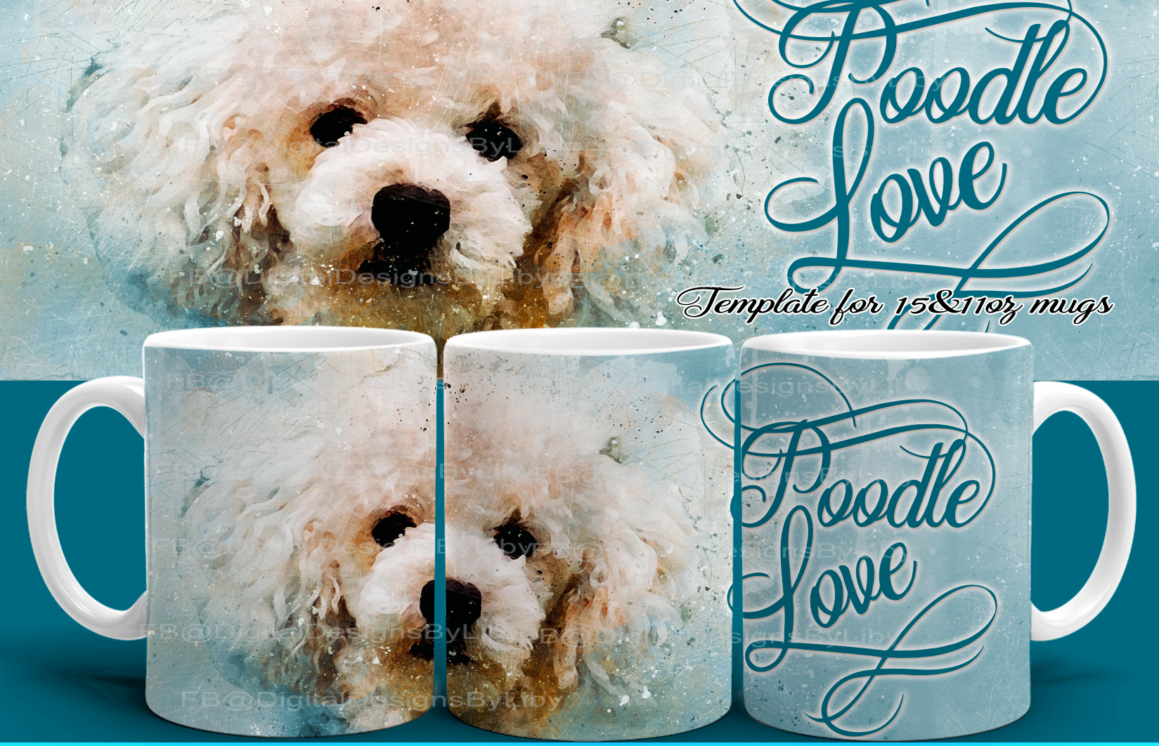 Poodle Love Mug Template~Blue (2 Templates included)