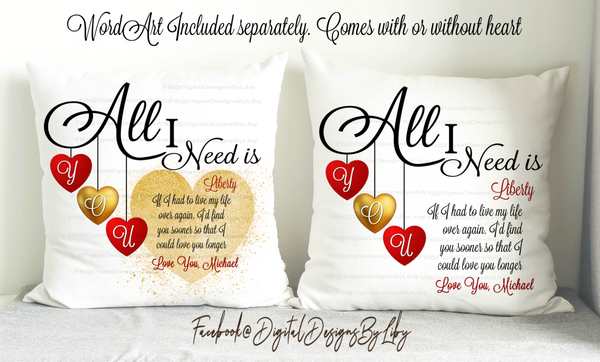 ALL I NEED (2 Designs for Pillows & Mug & More)
