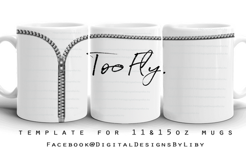"""Too Fly"" Mug Template"