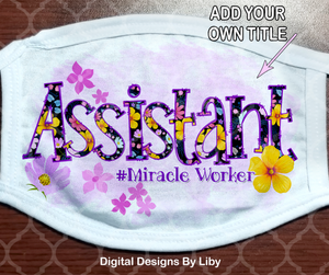 ASSISTANT (#Miracle Worker & #Essential Worker)