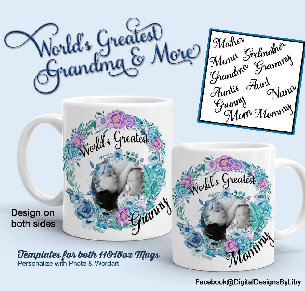 World Greatest Grandma & More MUG Template + Bonus WordArt