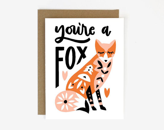 Worthwhile Paper Screen Printed Folding Card - You're a Fox