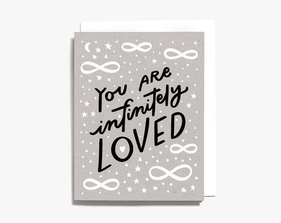 Worthwhile Paper Screen Printed Folding Card - You are Infinitely Loved