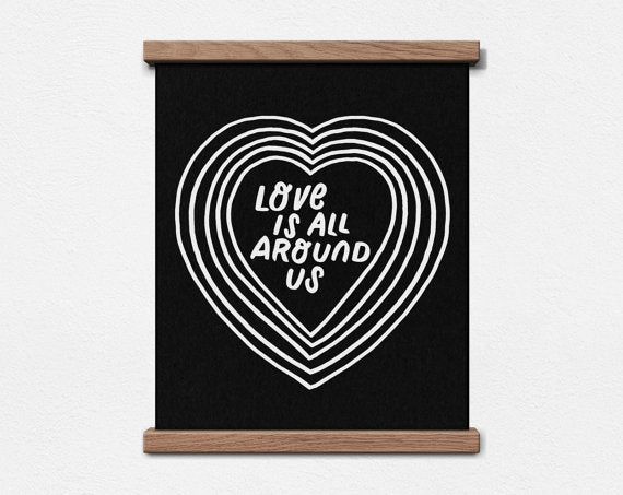 Worthwhile Paper Art Screen Print - Love is All Around Us