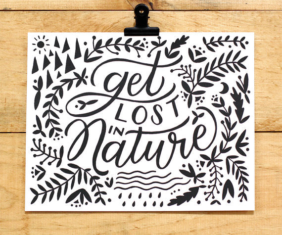 Worthwhile Paper Art Screen Print - Get Lost in Nature