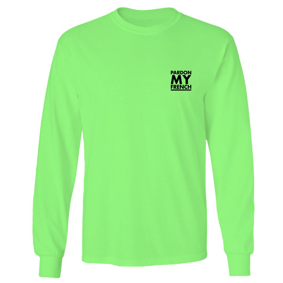 PARDON MY FRENCH NEON GREEN LONG SLEEVES TSHIRT