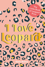I love leopard: the little book of leopard print