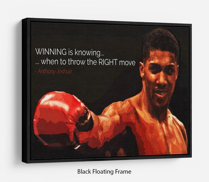 Anthony Joshua Winning Is Knowing Floating Frame Canvas