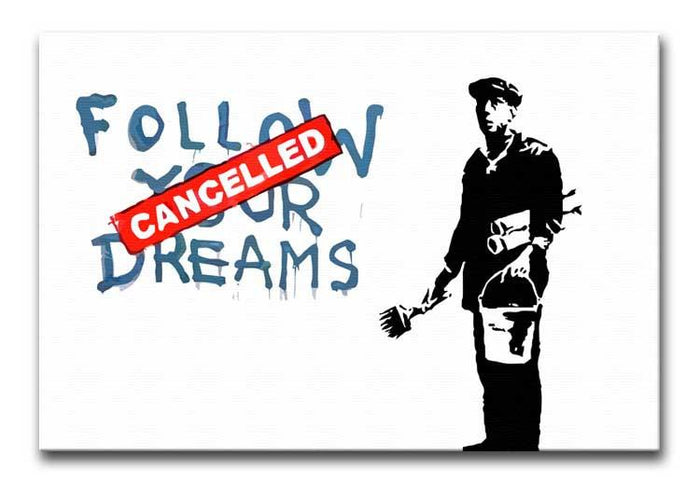 Banksy Follow Your Dreams - Cancelled Canvas Print or Poster