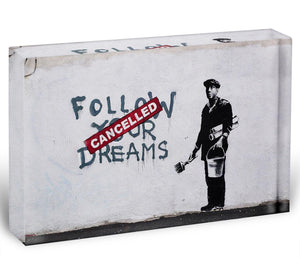 Banksy Follow Your Dreams Acrylic Block - Canvas Art Rocks - 1