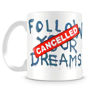 Banksy Follow Your Dreams - Cancelled Mug - Canvas Art Rocks