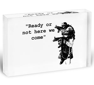 Banksy Ready Or Not Acrylic Block - Canvas Art Rocks - 1