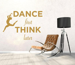 Dance First Think Later Wall Sticker - Canvas Art Rocks - 1