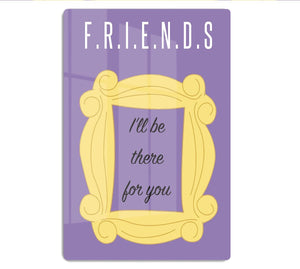 Friends Ill Be There For You Minimal Movie HD Metal Print