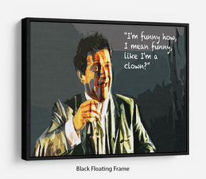 Goodfellas Funny Guy Floating Frame Canvas