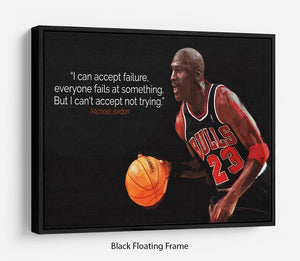 Michael Jordan Accept failure Floating Frame Canvas