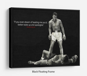 Muhammad Ali Dream Of Beating Me Floating Frame Canvas