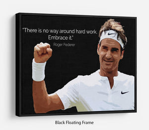Roger Federer Hard Work Floating Frame Canvas