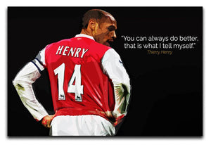 Thierry Henry You Can Alway Do Better Canvas Print & Poster - Canvas Art Rocks