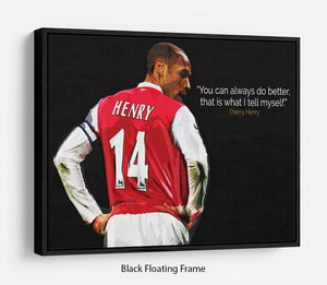 Thierry Henry You Can Alway Do Better Floating Frame Canvas