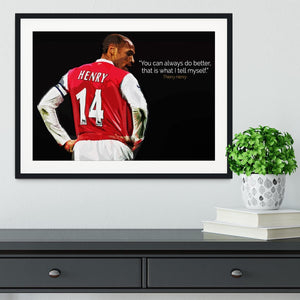 Thierry Henry You Can Alway Do Better Framed Print - Canvas Art Rocks - 1