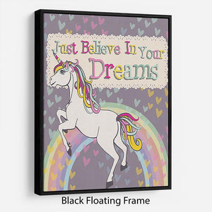 Unicorn believe in your dreams Floating Frame Canvas