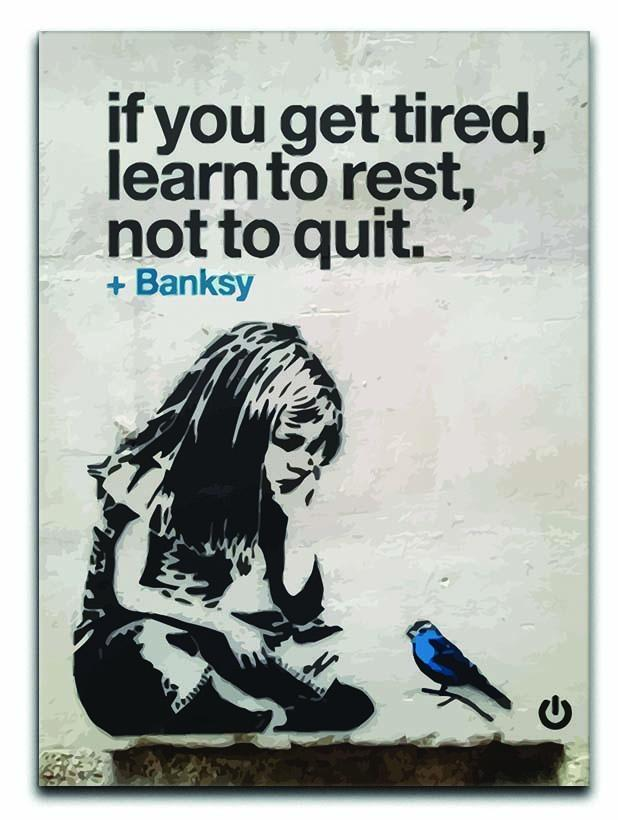 banksy if you get tired Canvas Print or Poster