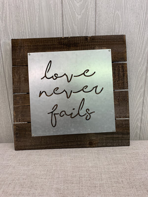 'Love Never Fails' Pallet Wood & Galvanized Metal Sign