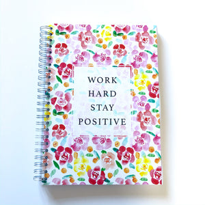 Work hard stay positive floral Planner