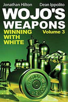 Wojo's Weapons: Winning With White, Volume 3 av Hilton og Ippoli